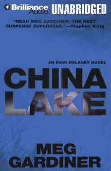 China Lake: An Evan Delaney Novel, Meg Gardiner