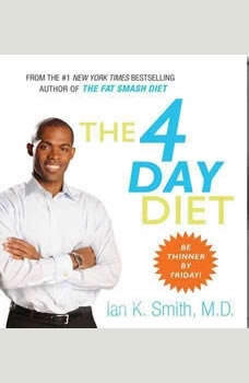 The 4 Day Diet, Ian K. Smith, M.D.