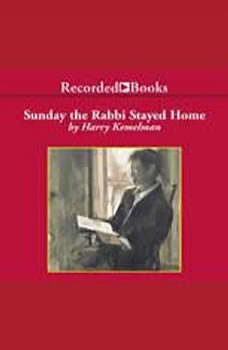 Sunday the Rabbi Stayed Home, Harry Kemelman