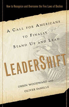 LeaderShift: A Call for Americans to Finally Stand Up and Lead, Orrin Woodward