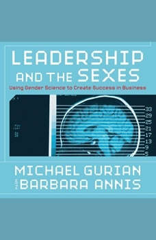 Leadership and the Sexes: Using Gender Science to Create Success in Business, Barbara Michael