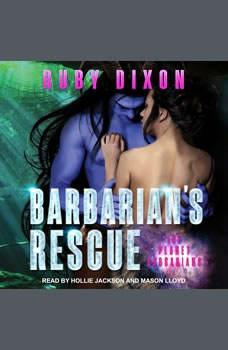 Barbarian's Rescue, Ruby Dixon