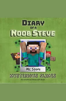 Diary Of A Minecraft Noob Steve Book 2: Mysterious Slimes: (An Unofficial Minecraft Book), MC Steve