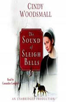 The Sound of Sleigh Bells: A Romance from the Heart of Amish Country A Romance from the Heart of Amish Country, Cindy Woodsmall