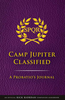 The Trials of Apollo Camp Jupiter Classified (An Official Rick Riordan Companion Book): A Probatio's Journal, Rick Riordan