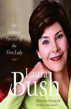 Laura Bush: An Intimate Portrait of the First Lady, Ronald Kessler