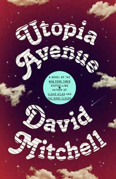 Utopia Avenue: A Novel, David Mitchell