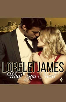 What You Need, Lorelei James