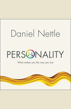 Personality: What Makes You the Way You Are, Daniel Nettle
