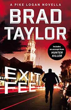 Exit Fee: A Pike Logan Novella A Pike Logan Novella, Brad Taylor