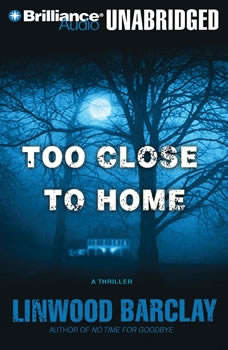 Too Close to Home, Linwood Barclay