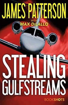 Stealing Gulfstreams, James Patterson