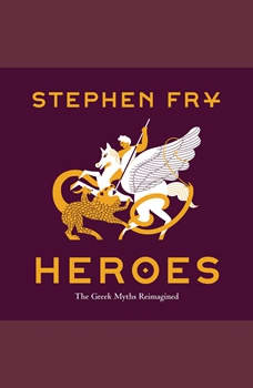 Heroes: The Greek Myths Reimagined, Stephen Fry