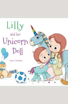 Lilly and Her Unicorn Doll Vol. 1: Love and Helpfulness, Aaron Chandler