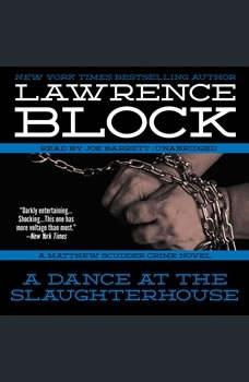 A Dance at the Slaughterhouse: A Matthew Scudder Crime Novel, Lawrence Block