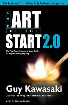 The Art of the Start 2.0: The Time-Tested, Battle-Hardened Guide for Anyone Starting Anything, Guy Kawasaki