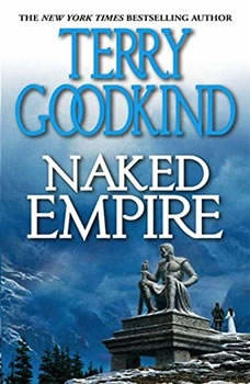Naked Empire, Terry Goodkind