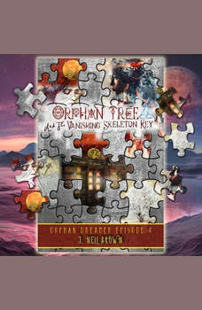 Orphan Tree and the Vanishing Skeleton Key, J. Nell Brown