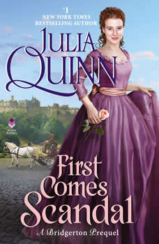 First Comes Scandal: A Bridgerton Prequel, Julia Quinn