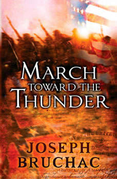 March Toward the Thunder, Joseph Bruchac