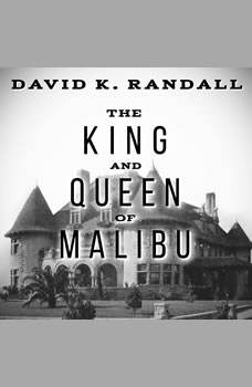 The King and Queen of Malibu: The True Story of the Battle for Paradise, David K. Randall