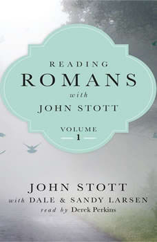 Reading Romans with John Stott, Volume 1, John Stott