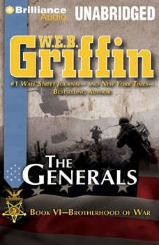 The Generals: Book Six of the Brotherhood of War Series, W.E.B. Griffin