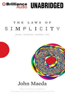 The Laws of Simplicity: Design, Technology, Business, Life, John Maeda