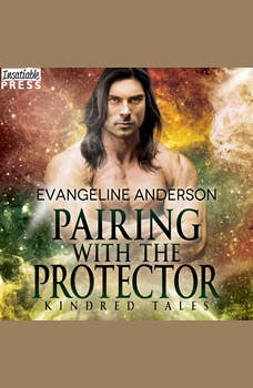 Pairing with the Protector: A Kindred Tales Novel, Evangeline Anderson