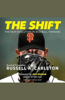 The Shift: The Next Evolution in Baseball Thinking, Russell A. Carleton