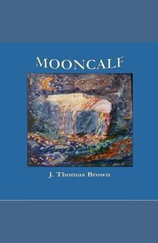 Mooncalf , J Thomas Brown