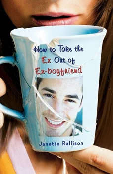How to Take the Ex Out of Ex-Boyfriend, Janette Rallison