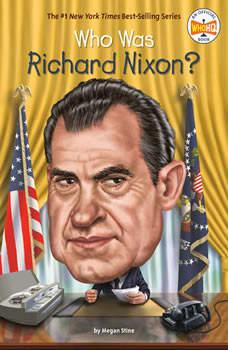 Who Was Richard Nixon?, Megan Stine