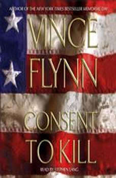 Consent to Kill: A Thriller, Vince Flynn