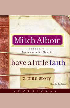 Have a Little Faith: A True Story A True Story, Mitch Albom