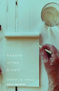 Essays After Eighty, Donald Hall