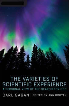 The Varieties of Scientific Experience: A Personal View of the Search for God, Carl Sagan