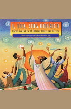 I, Too, Sing America: Three Centuries of African American Poetry, Catherine Clinton