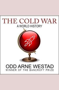 The Cold War: A World History, Odd Arne Westad