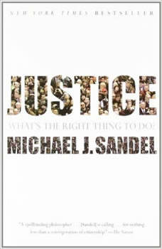 Justice: What's the Right Thing to Do? What's the Right Thing to Do?, Michael J. Sandel