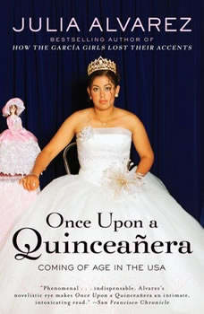 Once Upon a Quinceanera: Coming of Age in the USA Coming of Age in the USA, Julia Alvarez