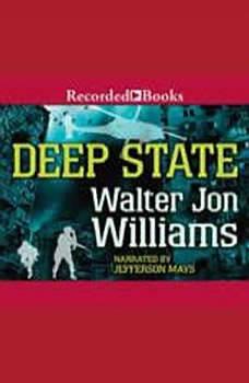 Deep State, Walter John Williams