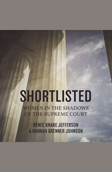 Shortlisted: Women in the Shadows of the Supreme Court, Renee Knake Jefferson