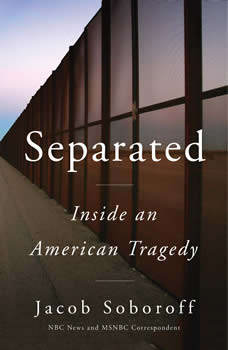 Separated: Inside an American Tragedy, Jacob Soboroff