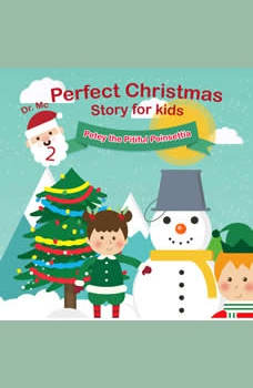 Perfect Christmas Story For Kids 2 Petey the Pitiful Poinsettia: 5 Minute Bedtime Stories, Dr. MC