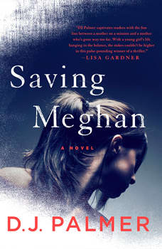 Saving Meghan: A Novel, D.J. Palmer