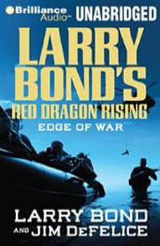 Larry Bond's Red Dragon Rising: Edge of War, Larry Bond