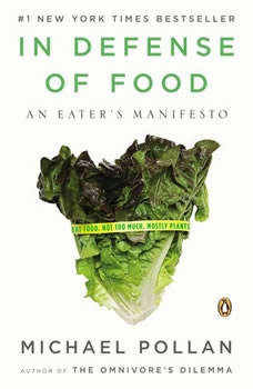 In Defense of Food: An Eater's Manifesto, Michael Pollan