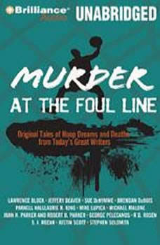 Murder at the Foul Line: Original Tales of Hoop Dreams and Deaths from Today's Great Writers, Otto Penzler