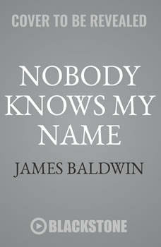 Nobody Knows My Name: More Notes of a Native Son, James Baldwin